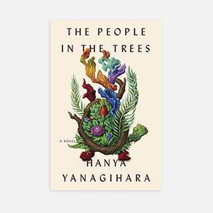 О чем новая книга Ханьи Янагихары «Люди среди деревьев»