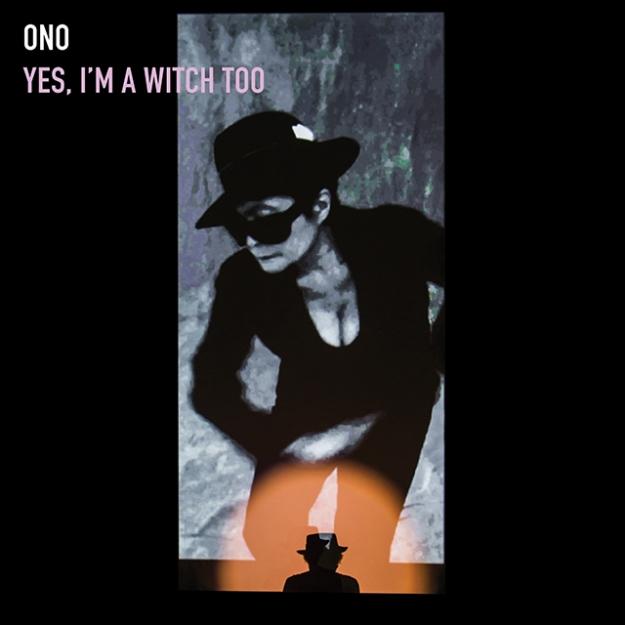 Альбом недели: Йоко Оно — Yes, I'm a Witch Too